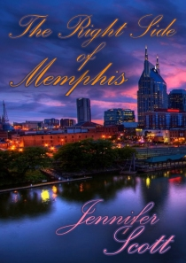 The Right Side of Memphis by Jennifer Scott